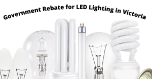 Government Rebate for LED Lighting in Victoria